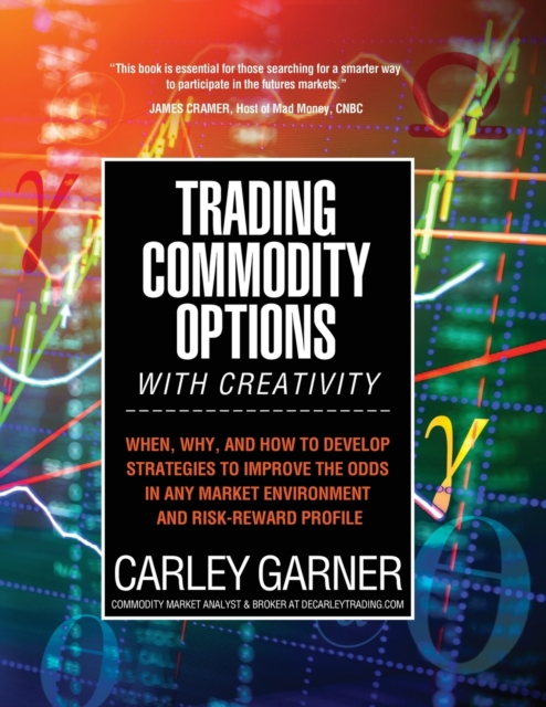 Trading Commodity Options...with Creativity