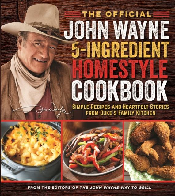 Official John Wayne 5-Ingredient Homestyle Cookbook