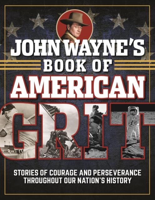 JOHN WAYNES BOOK OF AMERICAN GRIT
