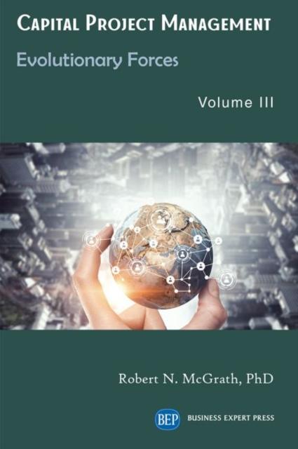 Capital Project Management, Volume III