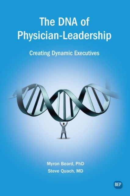 DNA of Physician Leadership