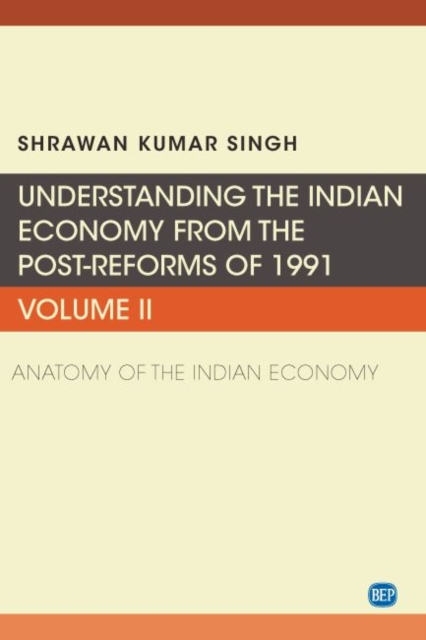 Understanding the Indian Economy from the Post-Reforms of 1991, Volume II