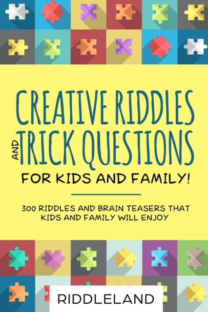 Creative Riddles and Trick Questions For Kids and Family