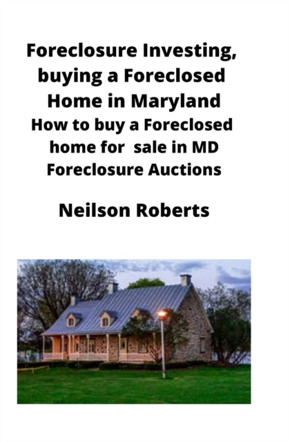 Foreclosure Investing, buying a Foreclosed Home in Maryland