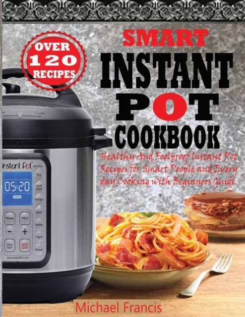 Smart Instant Pot Cookbook