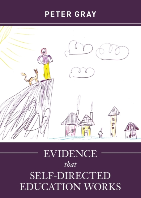 Evidence that Self-Directed Education Works