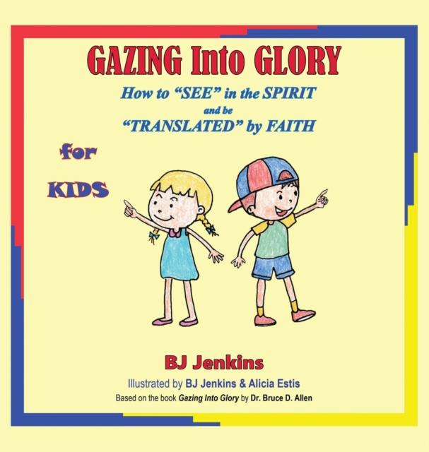 Gazing Into Glory for Kids
