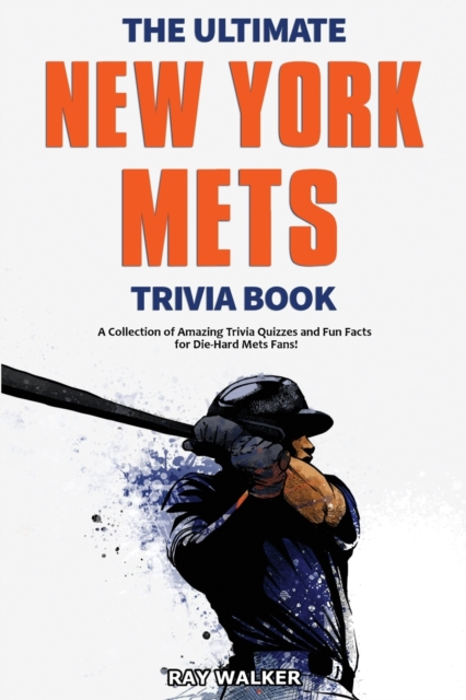 Ultimate New York Mets Trivia Book