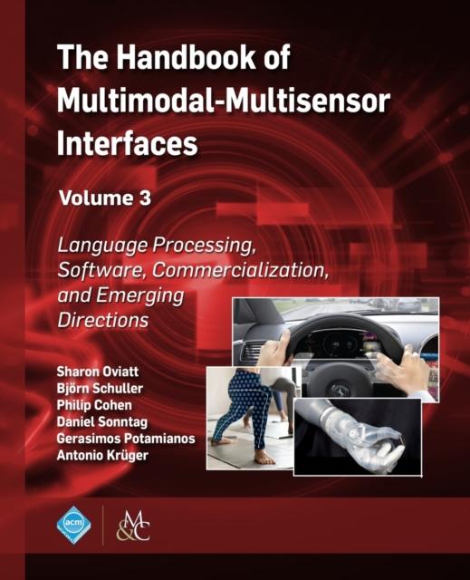 Handbook of Multimodal-Multisensor Interfaces, Volume 3