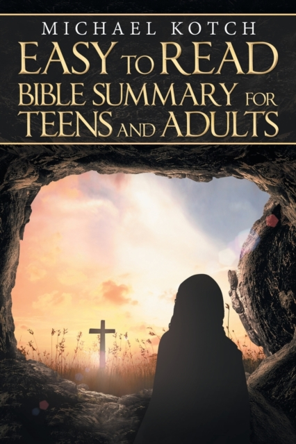 Easy to Read Bible Summary for Teens and Adults