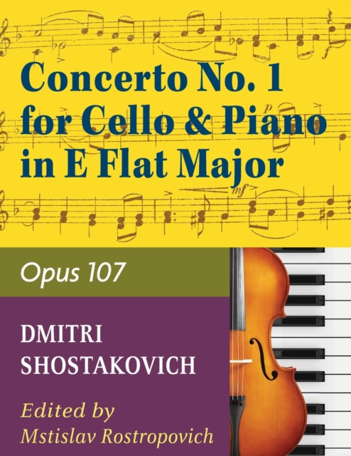 Concerto No. 1, Op. 107 By Dmitri Shostakovich. Edited By Rostropovich. For Cello and Piano Accompaniment. 20th Century. Difficulty