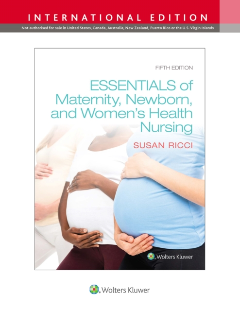 Essentials of Maternity, Newborn, and Women's Health