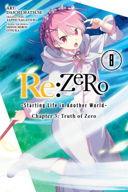 re:Zero Starting Life in Another World, Chapter 3: Truth of Zero, Vol. 8 (manga)