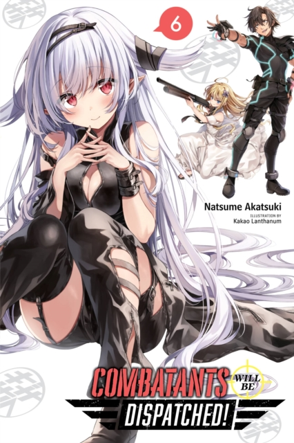 Combatants Will Be Dispatched!, Vol. 6