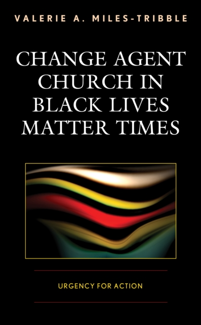 Change Agent Church in Black Lives Matter Times