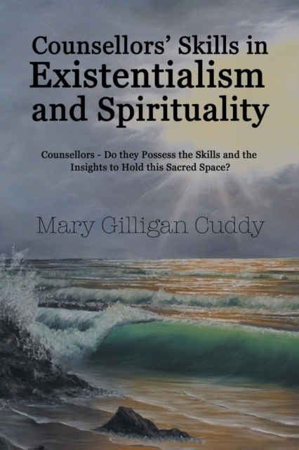 Counsellors' Skills in Existentialism and Spirituality