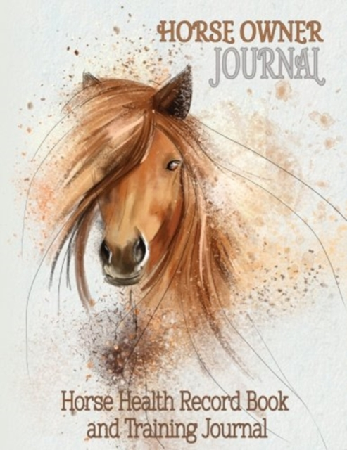 Horse Health Record Book & Horse Training Journal