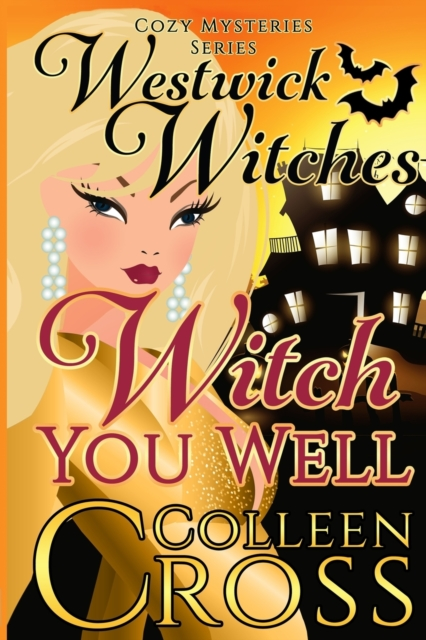 Witch You Well (A Westwick Witches Cozy Mystery)