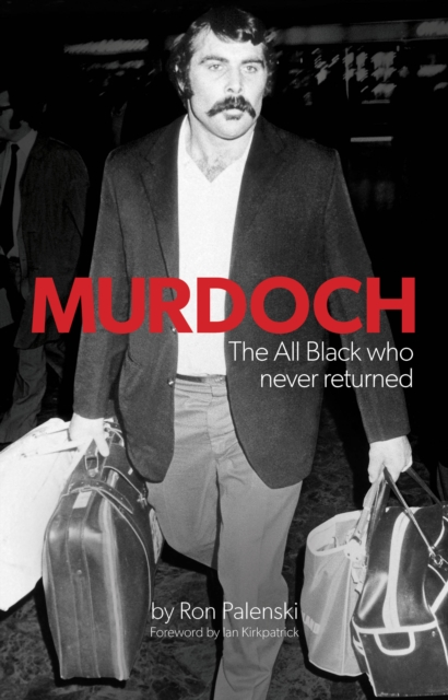 Murdoch - The All Black Who Never Returned