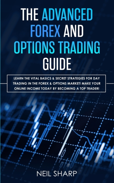 Advanced Forex and Options Trading Guide