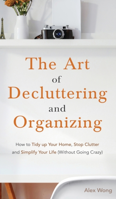 Art of Decluttering and Organizing
