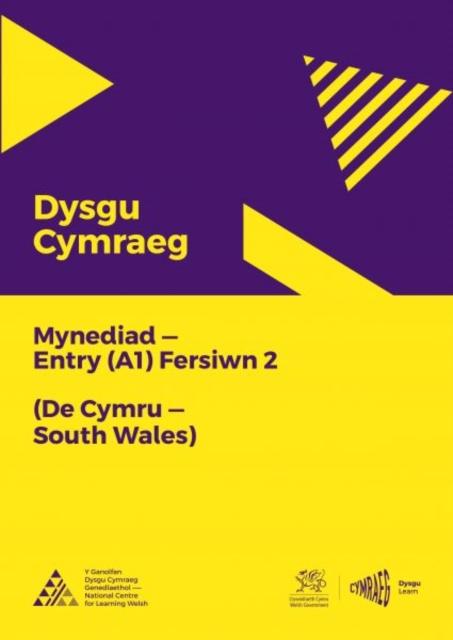 Dysgu Cymraeg: Mynediad (A1) - De Cymru/South Wales - Fersiwn 2