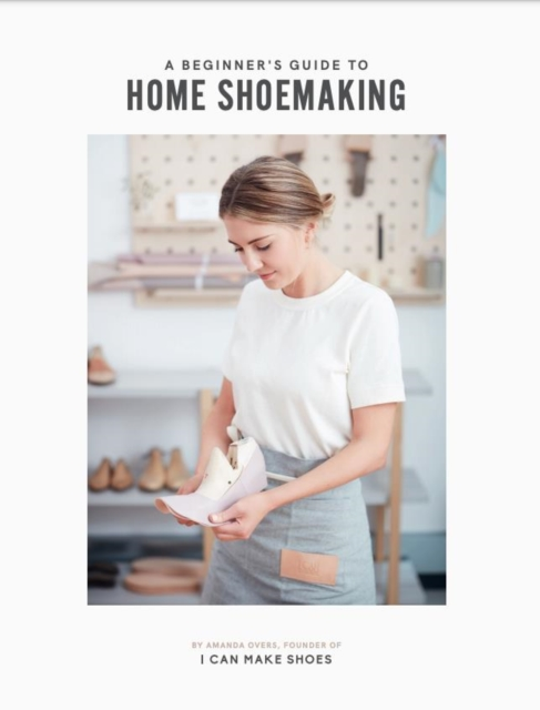 Beginner's Guide to Home Shoemaking
