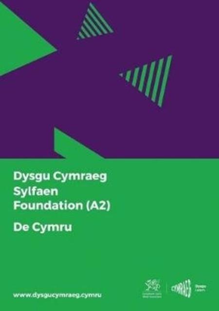 Dysgu Cymraeg: Sylfaen/Foundation (A2)- De Cymru/South Wales