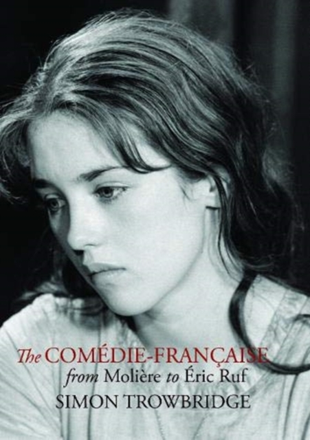 Comedie-Francaise from Moliere to Eric Ruf