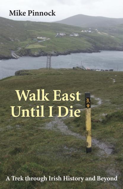 Walk East Until I Die