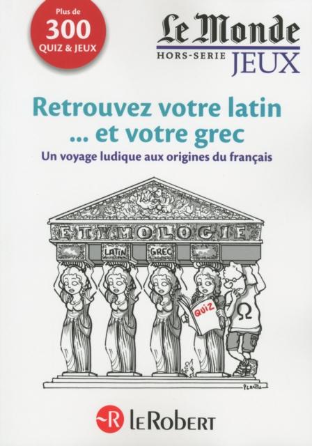 Cahier Le Monde L'Heritage du Latin et Grec dans la Langue Francaise