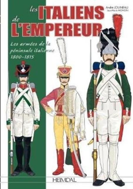 Les Italiens De L'Empereur