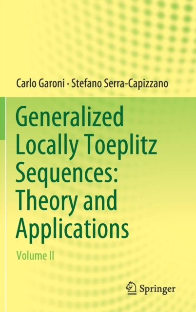 Generalized Locally Toeplitz Sequences: Theory and Applications