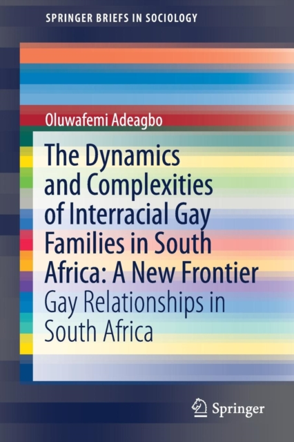 Dynamics and Complexities of Interracial Gay Families in South Africa: A New Frontier