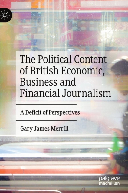 Political Content of British Economic, Business and Financial Journalism