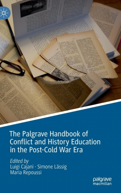 Palgrave Handbook of Conflict and History Education in the Post-Cold War Era