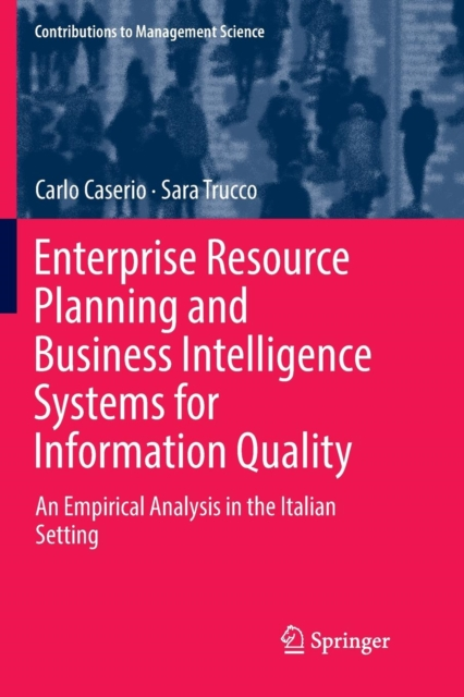 Enterprise Resource Planning and Business Intelligence Systems for Information Quality