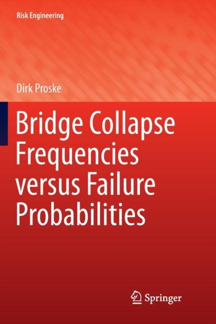 Bridge Collapse Frequencies versus Failure Probabilities