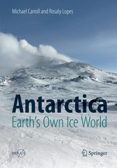 Antarctica: Earth's Own Ice World