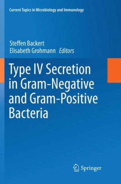 Type IV Secretion in Gram-Negative and Gram-Positive Bacteria