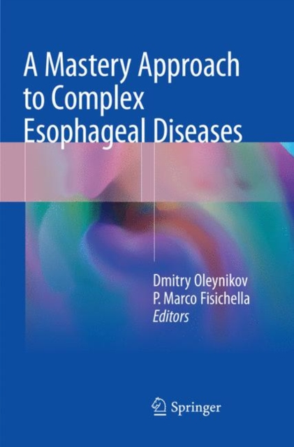 Mastery Approach to Complex Esophageal Diseases