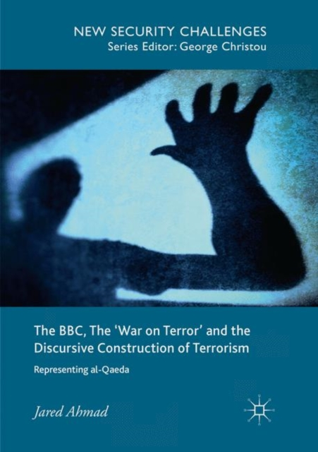 BBC, The 'War on Terror' and the Discursive Construction of Terrorism