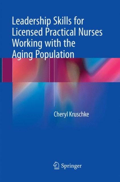 Leadership Skills for Licensed Practical Nurses Working with the Aging Population