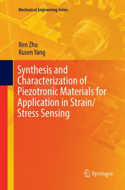 Synthesis and Characterization of Piezotronic Materials for Application in Strain/Stress Sensing