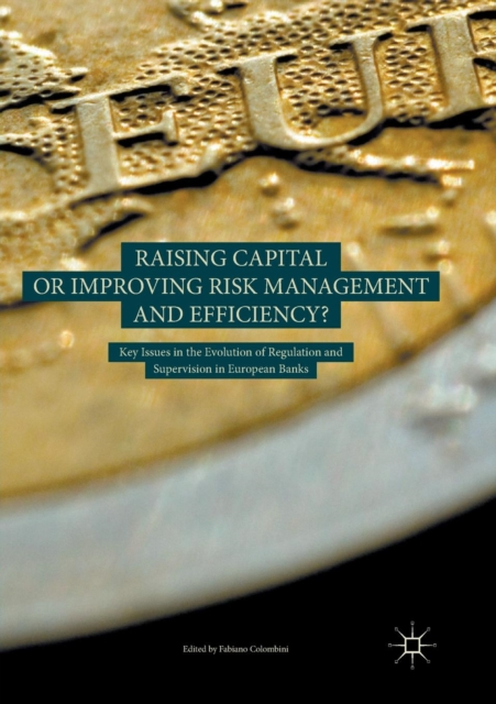 Raising Capital or Improving Risk Management and Efficiency?