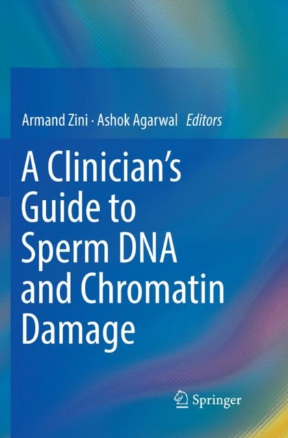Clinician's Guide to Sperm DNA and Chromatin Damage