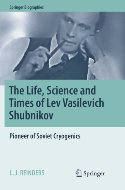 Life, Science and Times of Lev Vasilevich Shubnikov