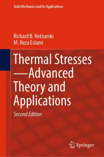 Thermal Stresses-Advanced Theory and Applications