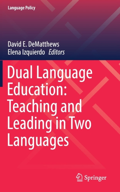 Dual Language Education: Teaching and Leading in Two Languages