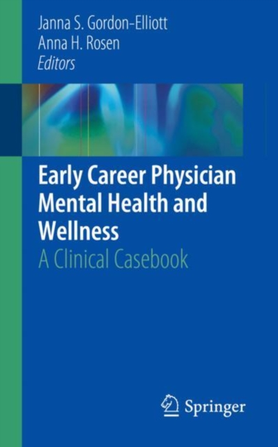 Early Career Physician Mental Health and Wellness